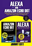 Alexa and Amazon Echo Dot: Essential and Advanced...